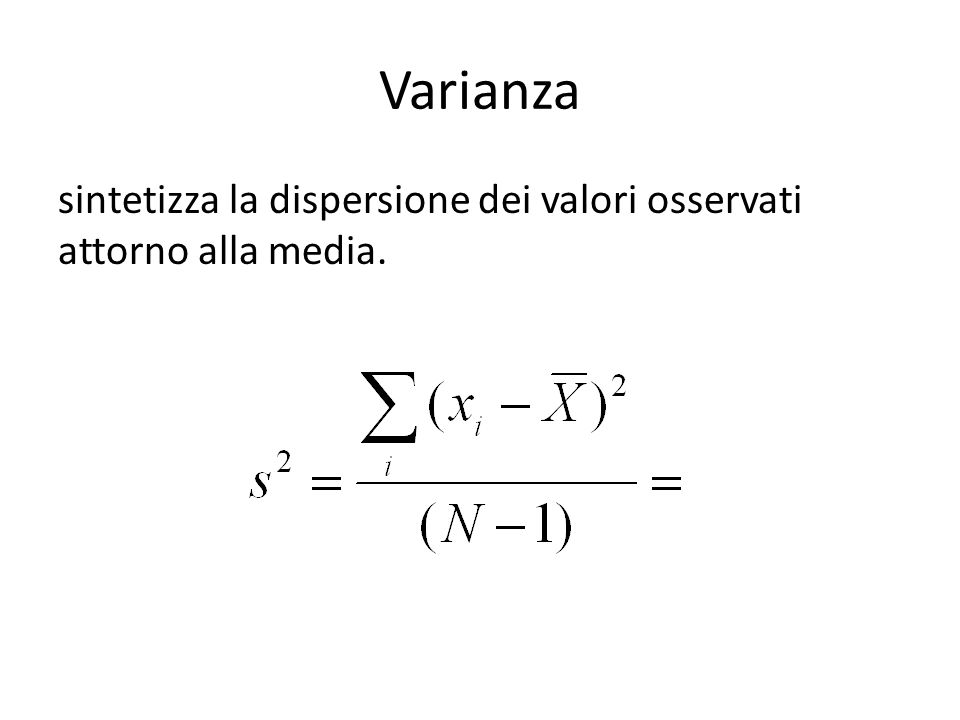 Varianza sintetizza la dispersione dei valori osservati attorno alla media.