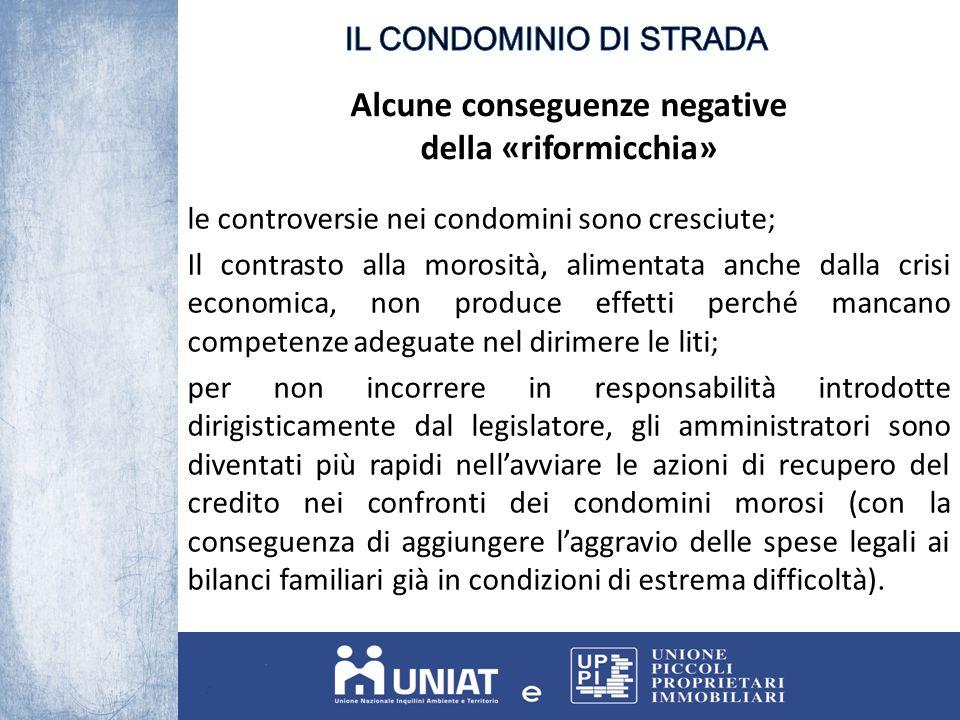 Alcune conseguenze negative della «riformicchia» le controversie nei condomini sono cresciute; Il contrasto alla morosità, alimentata anche dalla cris