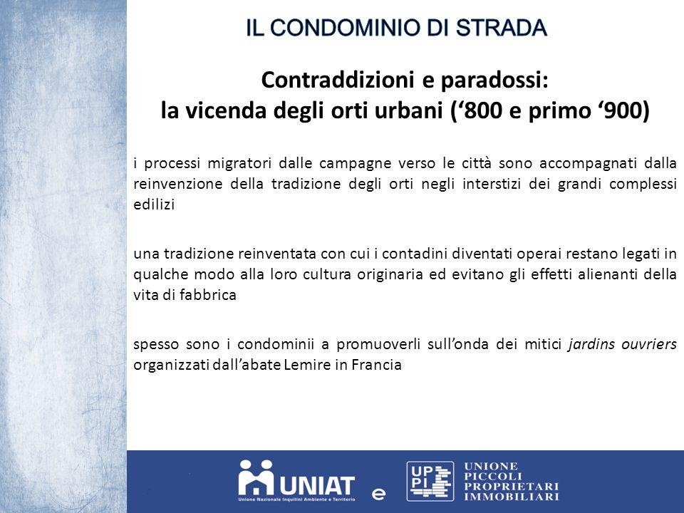 Contraddizioni e paradossi: la vicenda degli orti urbani ('800 e primo '900) i processi migratori dalle campagne verso le città sono accompagnati dall