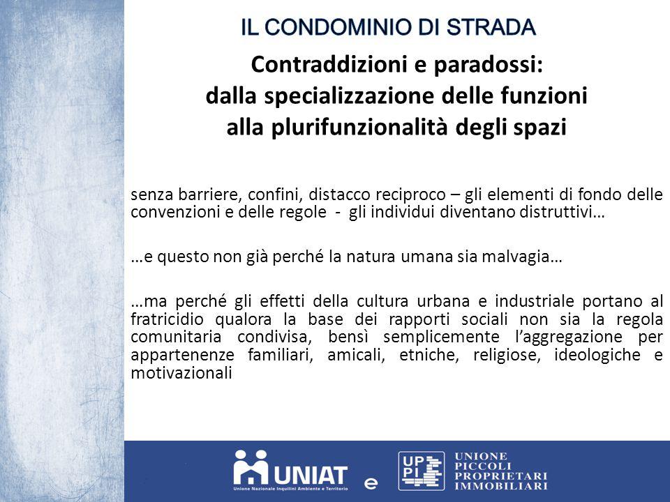 Contraddizioni e paradossi: dalla specializzazione delle funzioni alla plurifunzionalità degli spazi senza barriere, confini, distacco reciproco – gli
