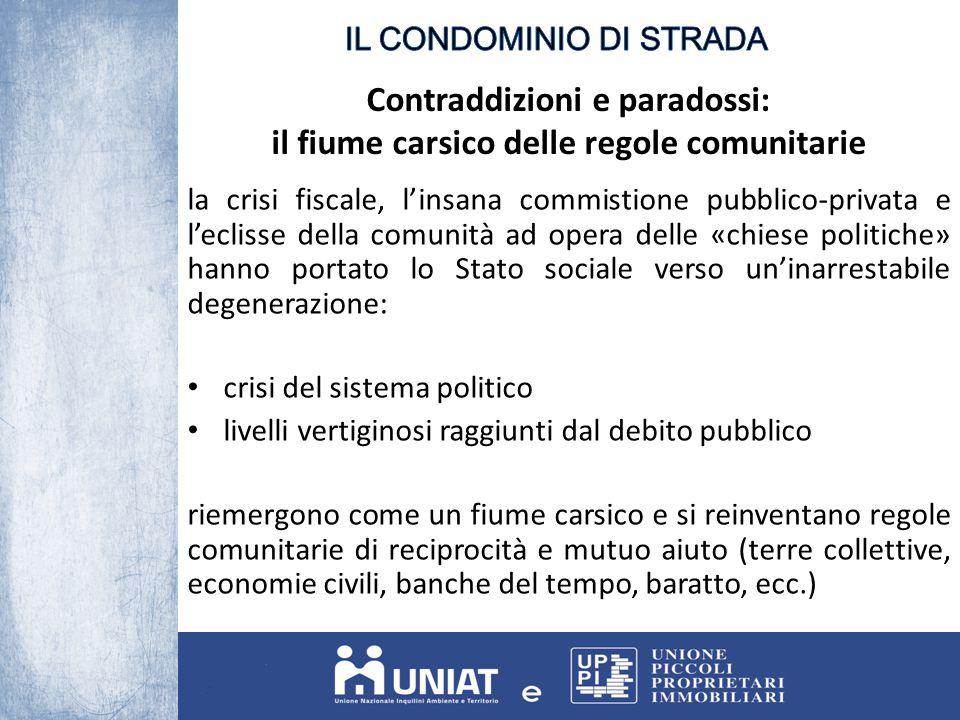 Contraddizioni e paradossi: il fiume carsico delle regole comunitarie la crisi fiscale, l'insana commistione pubblico-privata e l'eclisse della comuni
