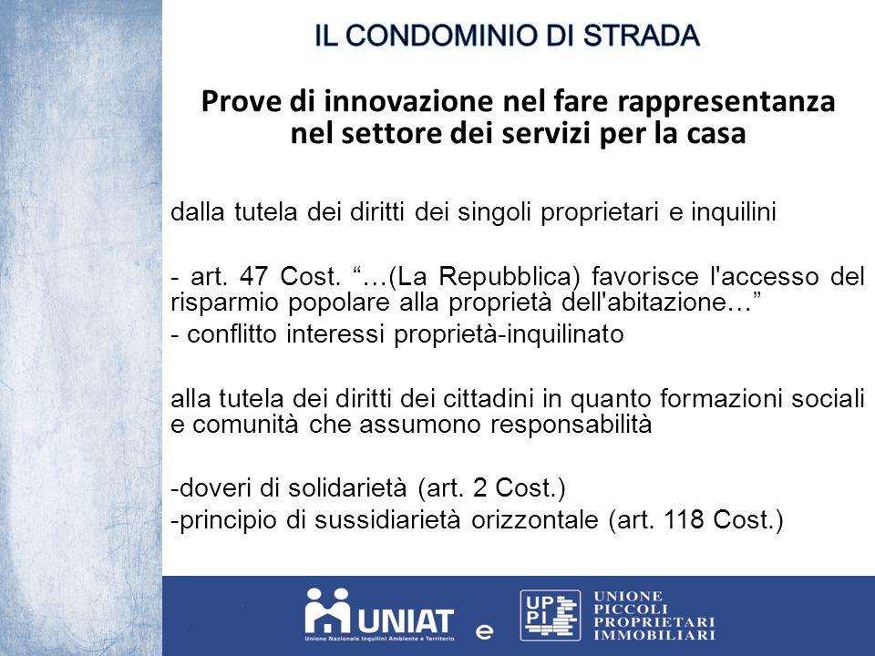 Prove di innovazione nel fare rappresentanza nel settore dei servizi per la casa dalla tutela dei diritti dei singoli proprietari e inquilini - art. 4