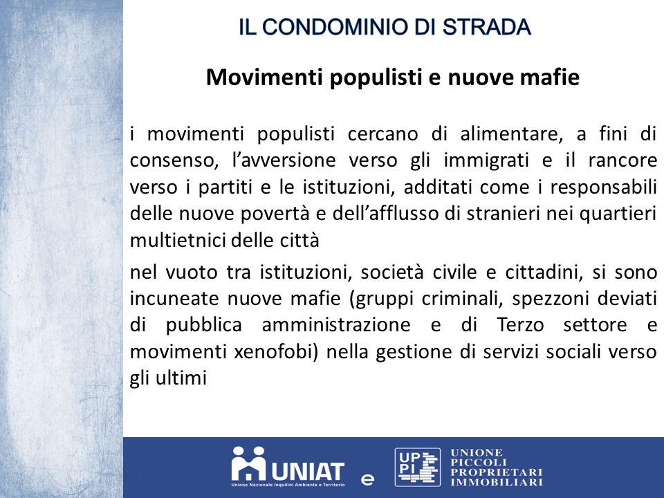 Movimenti populisti e nuove mafie i movimenti populisti cercano di alimentare, a fini di consenso, l'avversione verso gli immigrati e il rancore verso