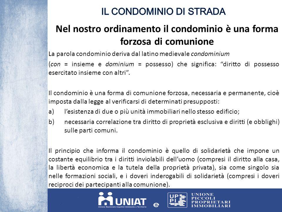 Nel nostro ordinamento il condominio è una forma forzosa di comunione La parola condominio deriva dal latino medievale condominium (con = insieme e do