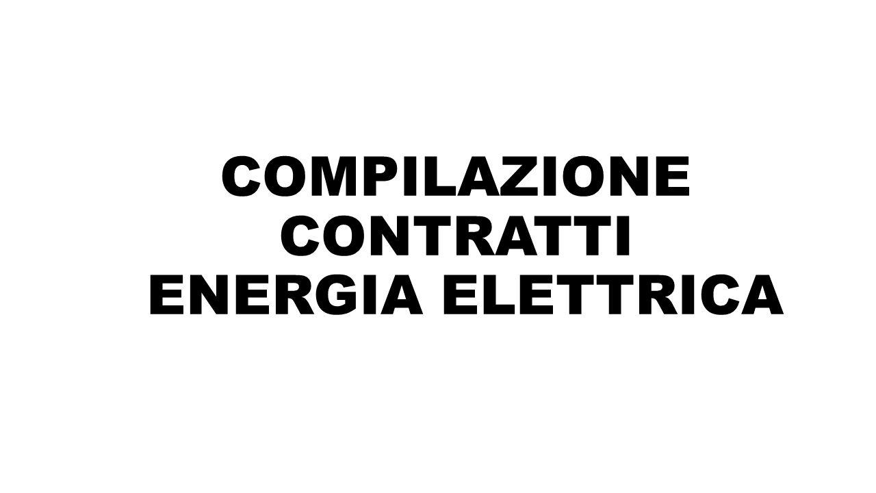 COMPILAZIONE CONTRATTI ENERGIA ELETTRICA