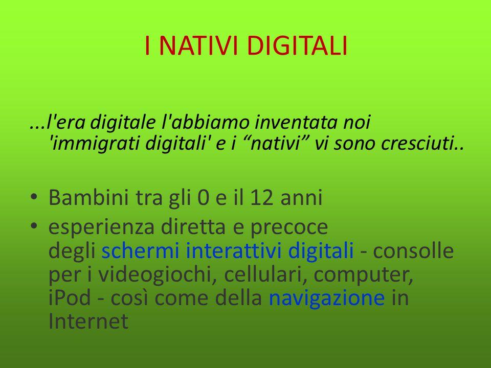 """I NATIVI DIGITALI...l'era digitale l'abbiamo inventata noi 'immigrati digitali' e i """"nativi"""" vi sono cresciuti.. Bambini tra gli 0 e il 12 anni esperi"""