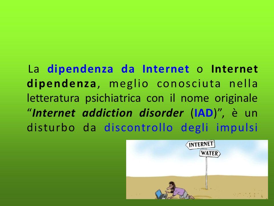 """La dipendenza da Internet o Internet dipendenza, meglio conosciuta nella letteratura psichiatrica con il nome originale """"Internet addiction disorder ("""