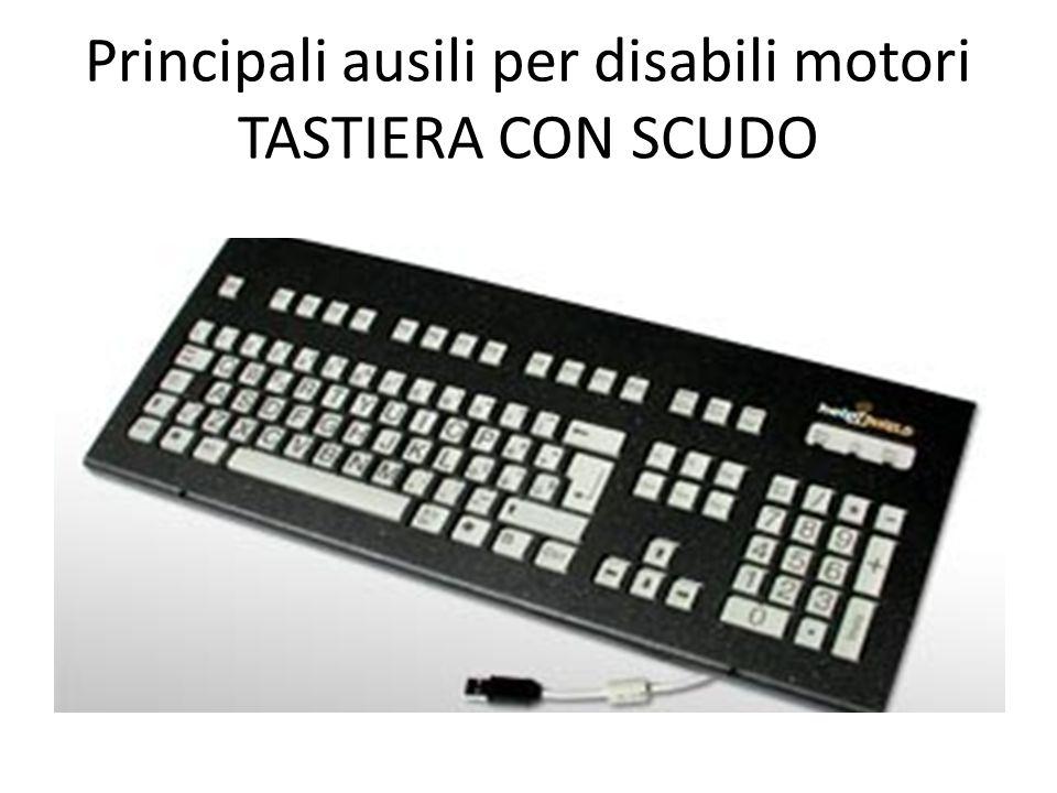 Principali ausili per disabili motori TASTIERA CON SCUDO