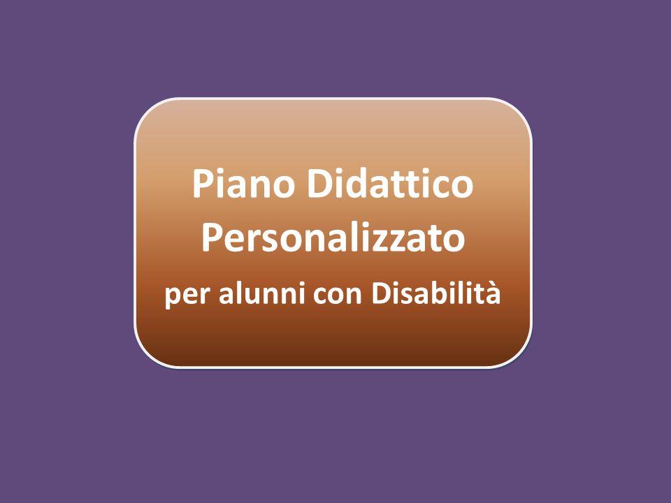 Piano Didattico Personalizzato per alunni con Disabilità Piano Didattico Personalizzato per alunni con Disabilità
