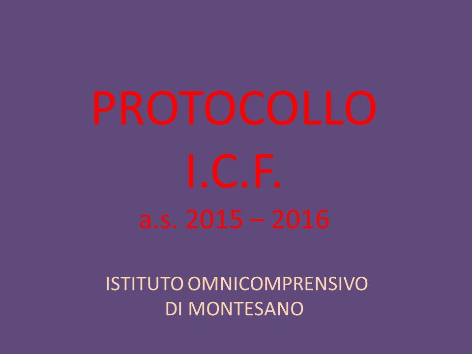 PROTOCOLLO I.C.F. a.s. 2015 – 2016 ISTITUTO OMNICOMPRENSIVO DI MONTESANO