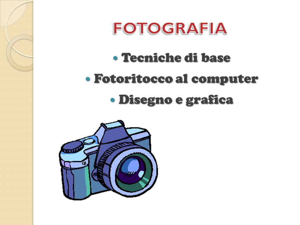 Tecniche di base Tecniche di base Fotoritocco al computer Fotoritocco al computer Disegno e grafica Disegno e grafica