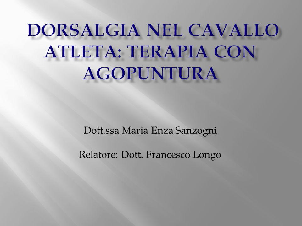 Dott.ssa Maria Enza Sanzogni Relatore: Dott. Francesco Longo