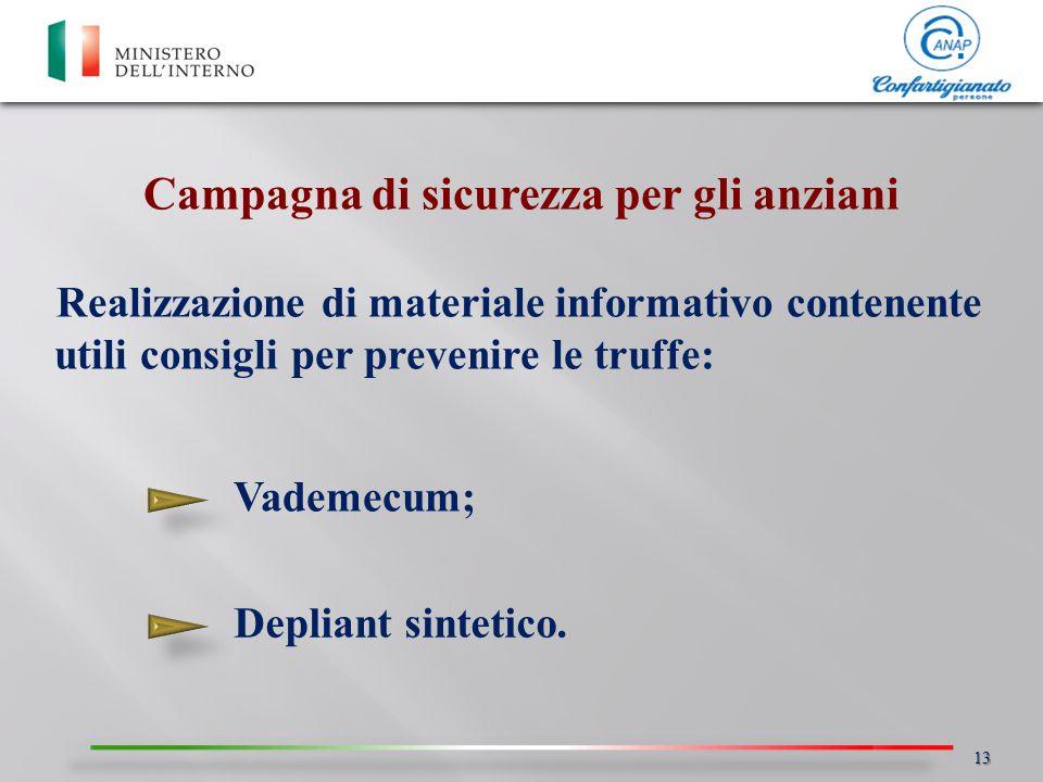 Realizzazione di materiale informativo contenente utili consigli per prevenire le truffe: Campagna di sicurezza per gli anziani Vademecum; Depliant si