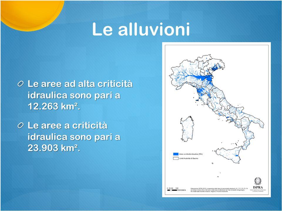 Le alluvioni Le aree ad alta criticità idraulica sono pari a 12.263 km². Le aree a criticità idraulica sono pari a 23.903 km².