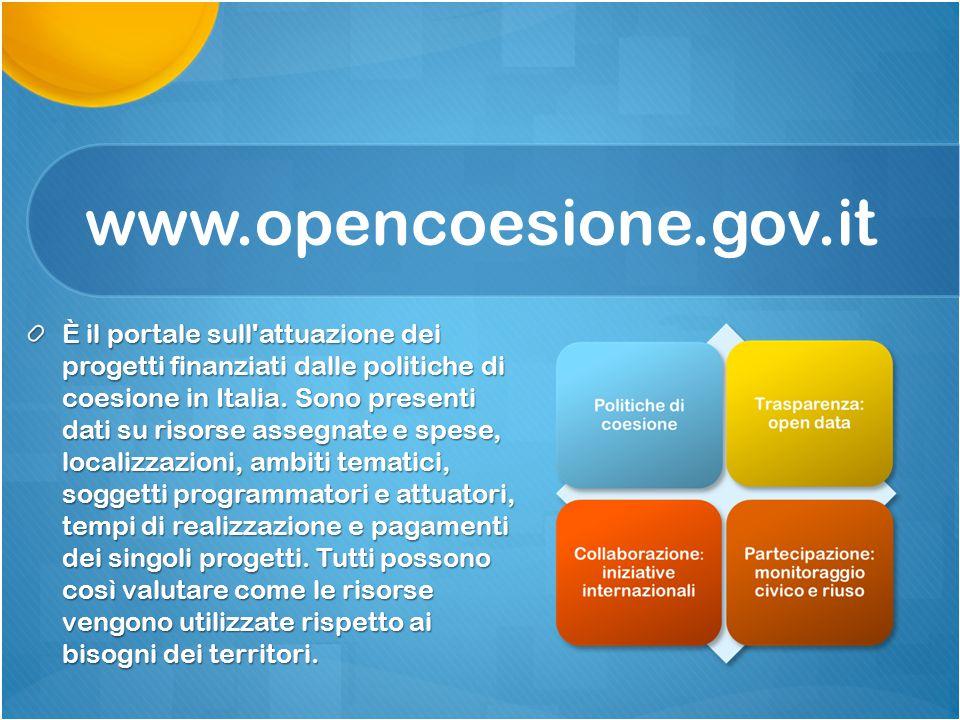 www.opencoesione.gov.it È il portale sull'attuazione dei progetti finanziati dalle politiche di coesione in Italia. Sono presenti dati su risorse asse