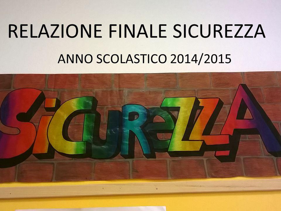 RELAZIONE FINALE SICUREZZA ANNO SCOLASTICO 2014/2015