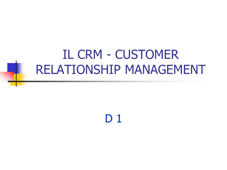IL CRM - CUSTOMER RELATIONSHIP MANAGEMENT D 1