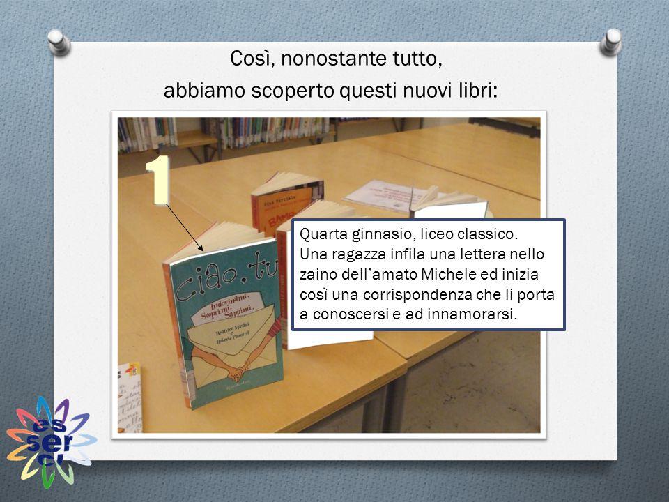 Così, nonostante tutto, abbiamo scoperto questi nuovi libri: Quarta ginnasio, liceo classico.