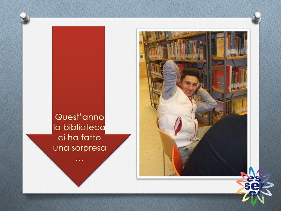 Quest'anno la biblioteca ci ha fatto una sorpresa …