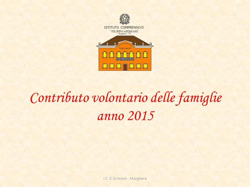 Contributo volontario delle famiglie anno 2015 ISTITUTO COMPRENSIVO I.C. F. Grimani - Marghera