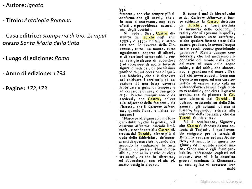- Autore: ignoto - Titolo: Antologia Romana - Casa editrice: stamperia di Gio. Zempel presso Santa Maria della tinta - Luogo di edizione: Roma - Anno