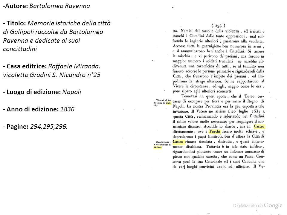 -Autore: Bartolomeo Ravenna - Titolo: Memorie istoriche della città di Gallipoli raccolte da Bartolomeo Ravenna e dedicate ai suoi concittadini - Casa