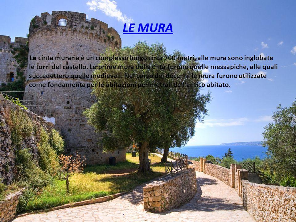 LE MURA La cinta muraria è un complesso lungo circa 700 metri, alle mura sono inglobate le torri del castello. Le prime mura della città furono quelle