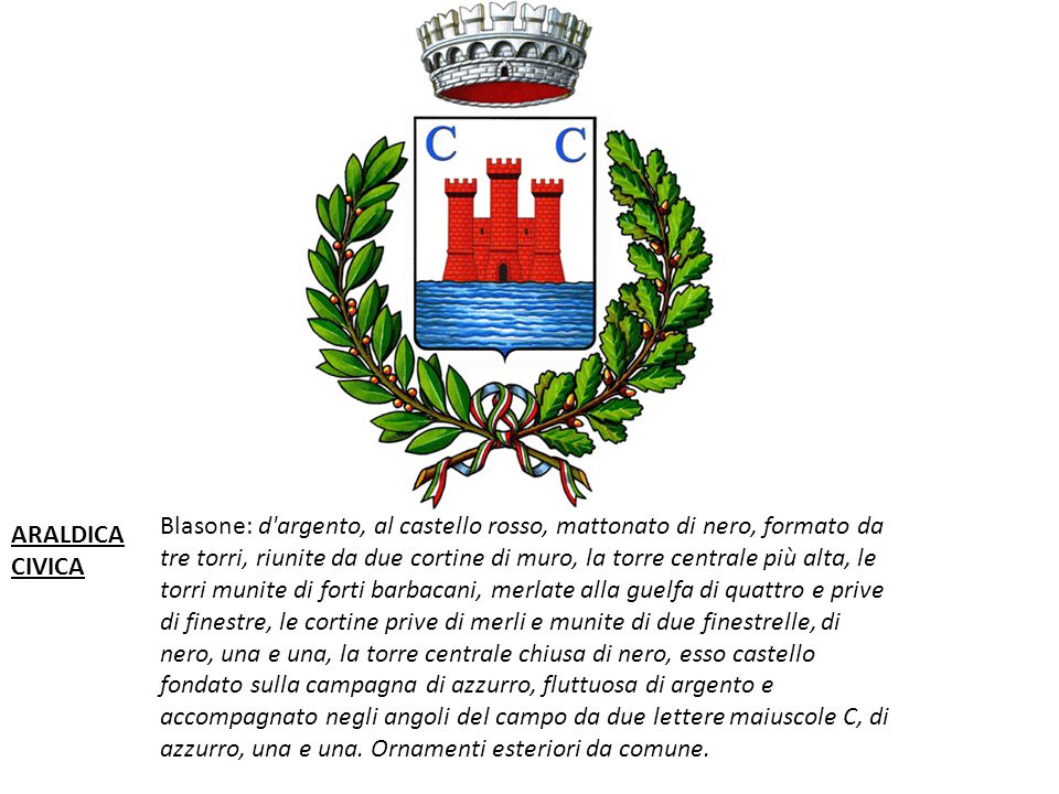 Blasone: d'argento, al castello rosso, mattonato di nero, formato da tre torri, riunite da due cortine di muro, la torre centrale più alta, le torri m