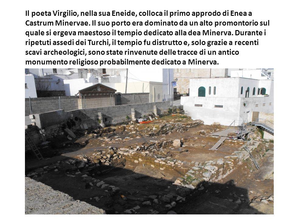 Il poeta Virgilio, nella sua Eneide, colloca il primo approdo di Enea a Castrum Minervae. Il suo porto era dominato da un alto promontorio sul quale s