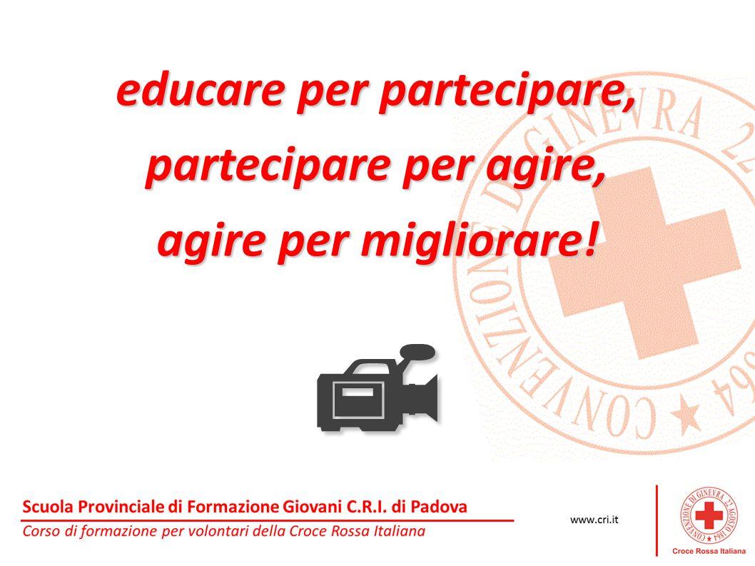 educare per partecipare, partecipare per agire, agire per migliorare! 