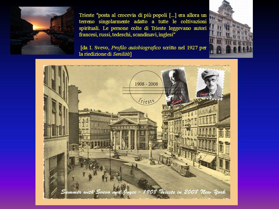 Trieste posta al crocevia di pi ù popoli [ … ] era allora un terreno singolarmente adatto a tutte le coltivazioni spirituali.