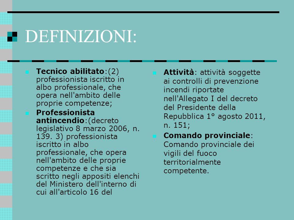 DEFINIZIONI: Tecnico abilitato:(2) professionista iscritto in albo professionale, che opera nell'ambito delle proprie competenze; Professionista antin