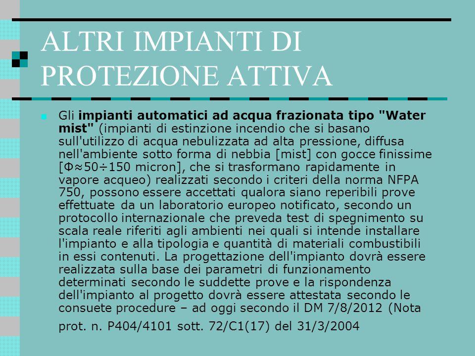 ALTRI IMPIANTI DI PROTEZIONE ATTIVA Gli impianti automatici ad acqua frazionata tipo