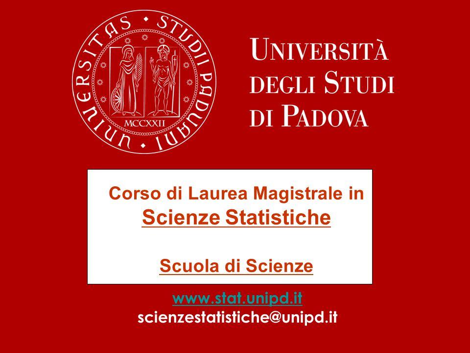 Corso di Laurea Magistrale in Scienze Statistiche Scuola di Scienze www.stat.unipd.it scienzestatistiche@unipd.it