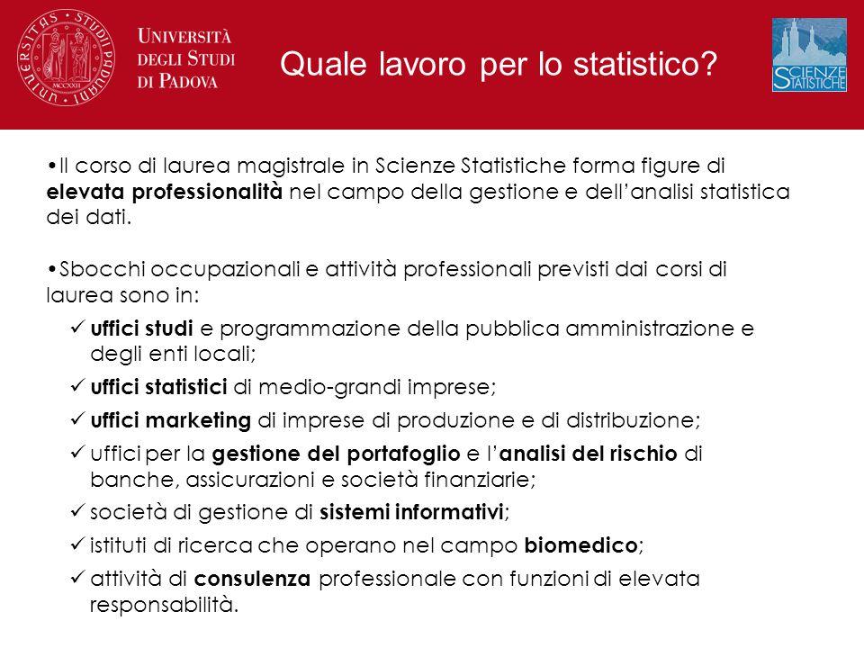 Il corso di laurea magistrale in Scienze Statistiche forma figure di elevata professionalità nel campo della gestione e dell'analisi statistica dei da