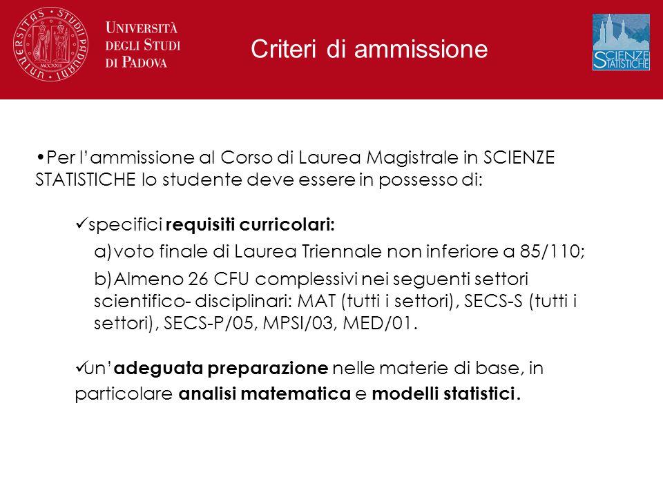 Per l'ammissione al Corso di Laurea Magistrale in SCIENZE STATISTICHE lo studente deve essere in possesso di: specifici requisiti curricolari: a)voto