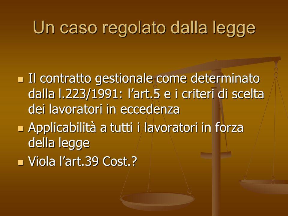 Un caso regolato dalla legge Il contratto gestionale come determinato dalla l.223/1991: l'art.5 e i criteri di scelta dei lavoratori in eccedenza Il c