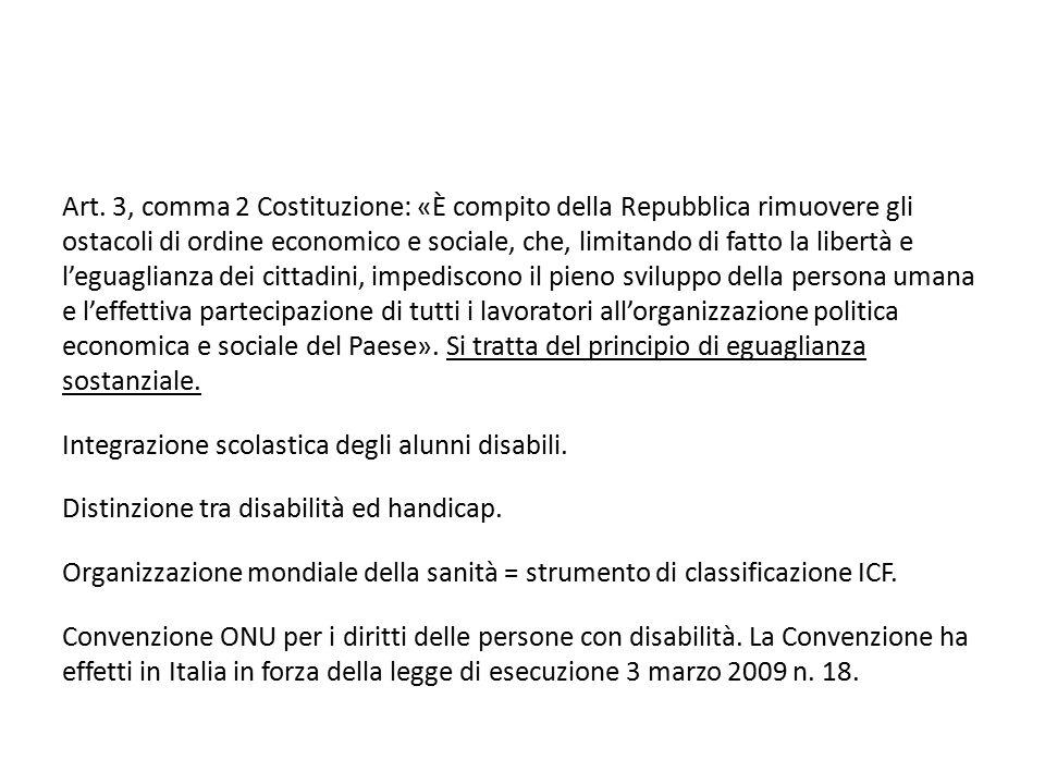 Art. 3, comma 2 Costituzione: «È compito della Repubblica rimuovere gli ostacoli di ordine economico e sociale, che, limitando di fatto la libertà e l