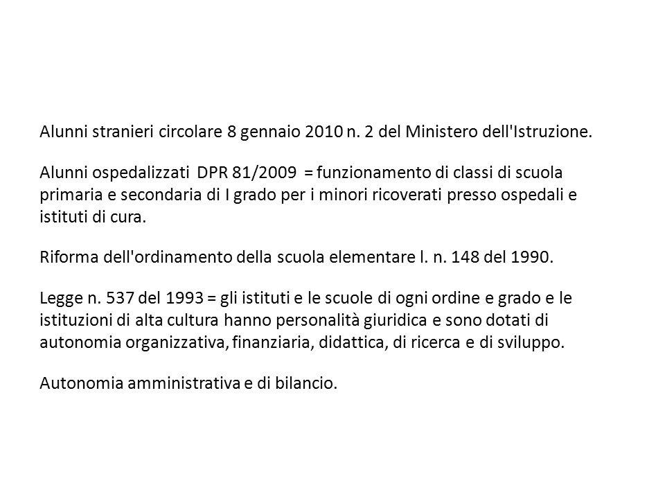 Alunni stranieri circolare 8 gennaio 2010 n. 2 del Ministero dell'Istruzione. Alunni ospedalizzati DPR 81/2009 = funzionamento di classi di scuola pri