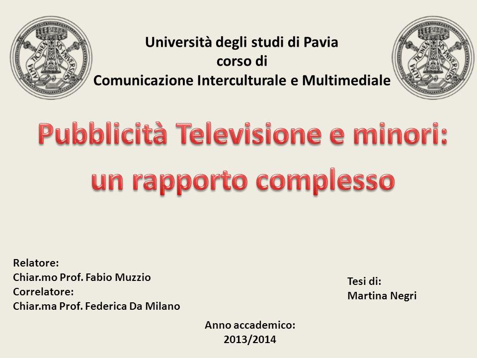 Università degli studi di Pavia corso di Comunicazione Interculturale e Multimediale Relatore: Chiar.mo Prof. Fabio Muzzio Correlatore: Chiar.ma Prof.