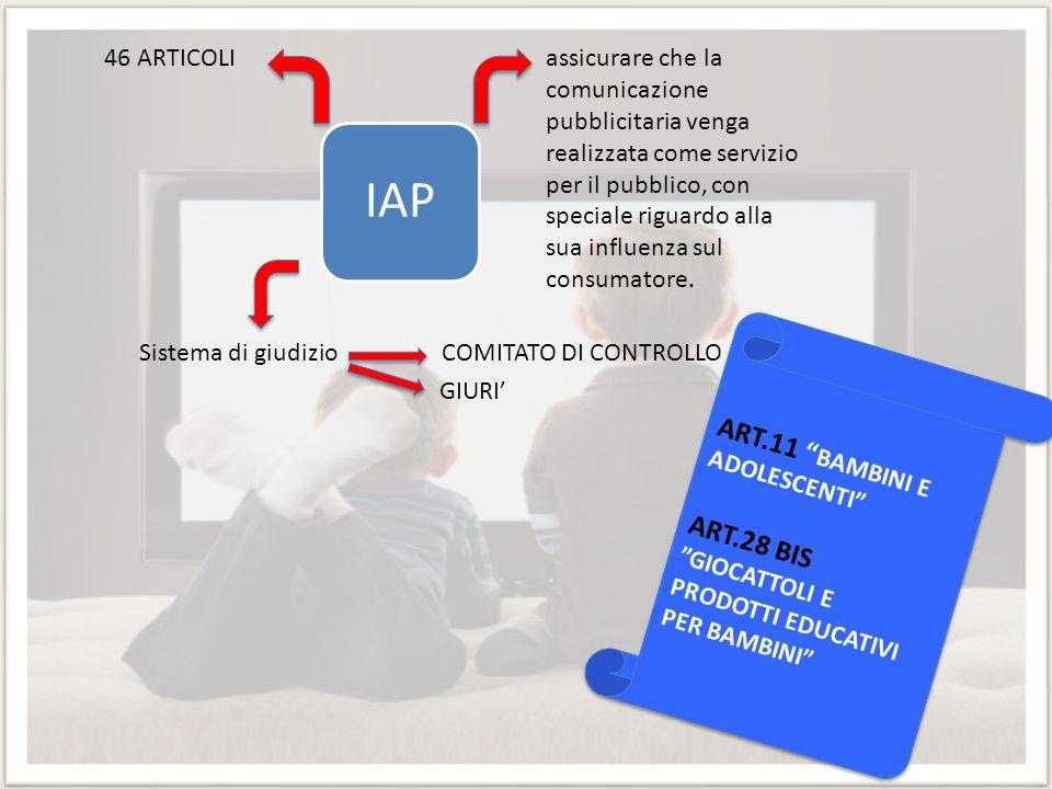 IAP 46 ARTICOLI assicurare che la comunicazione pubblicitaria venga realizzata come servizio per il pubblico, con speciale riguardo alla sua influenza
