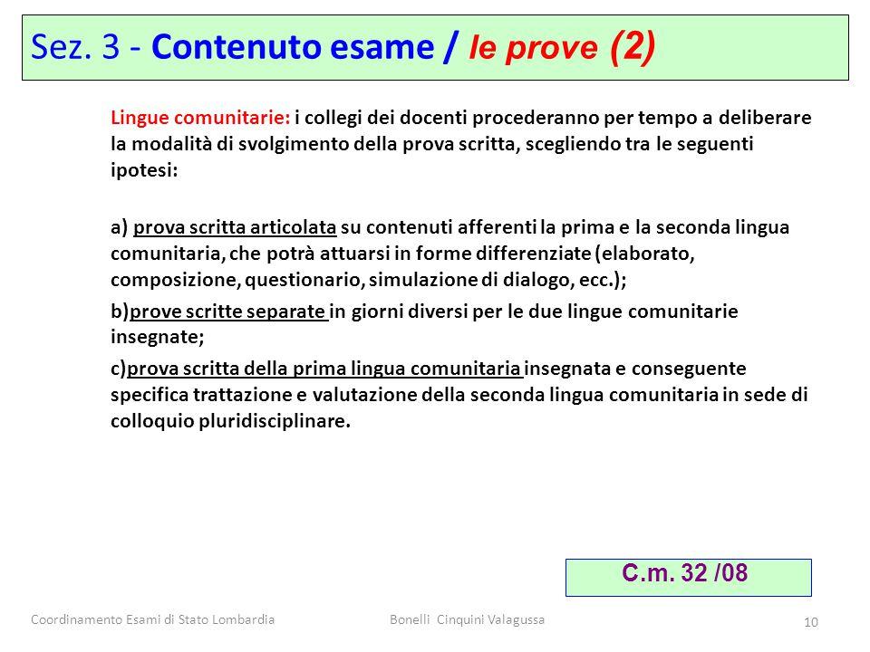 Coordinamento Esami di Stato LombardiaBonelli Cinquini Valagussa 10 Sez. 3 - Contenuto esame / le prove (2) Lingue comunitarie: i collegi dei docenti