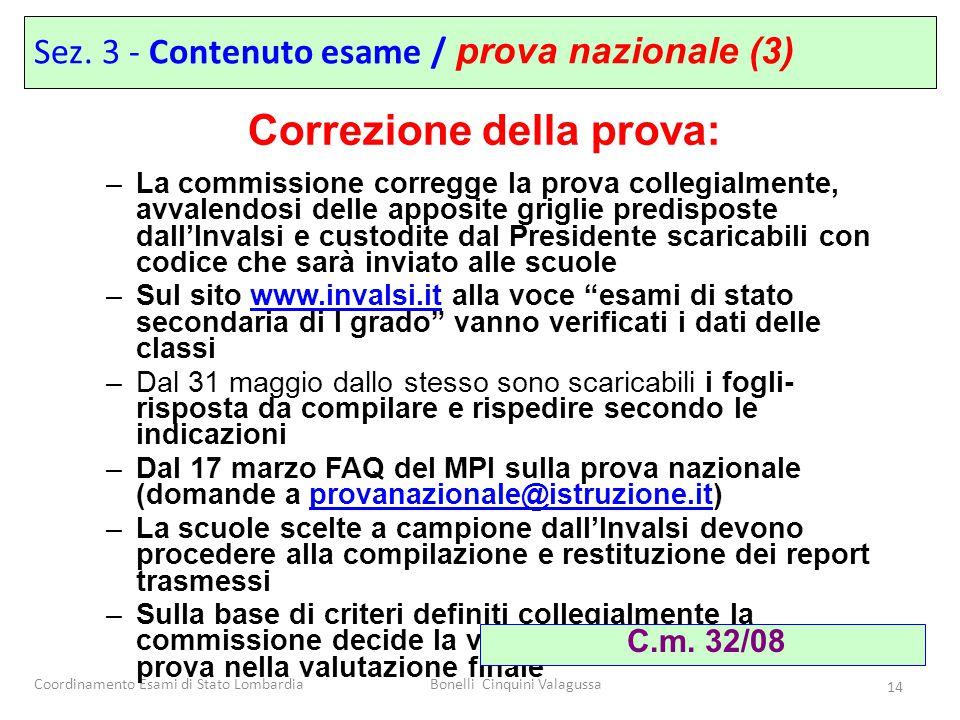 Coordinamento Esami di Stato LombardiaBonelli Cinquini Valagussa 14 –La commissione corregge la prova collegialmente, avvalendosi delle apposite grigl