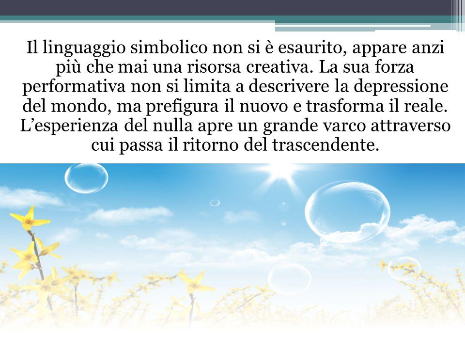 Il linguaggio simbolico non si è esaurito, appare anzi più che mai una risorsa creativa.