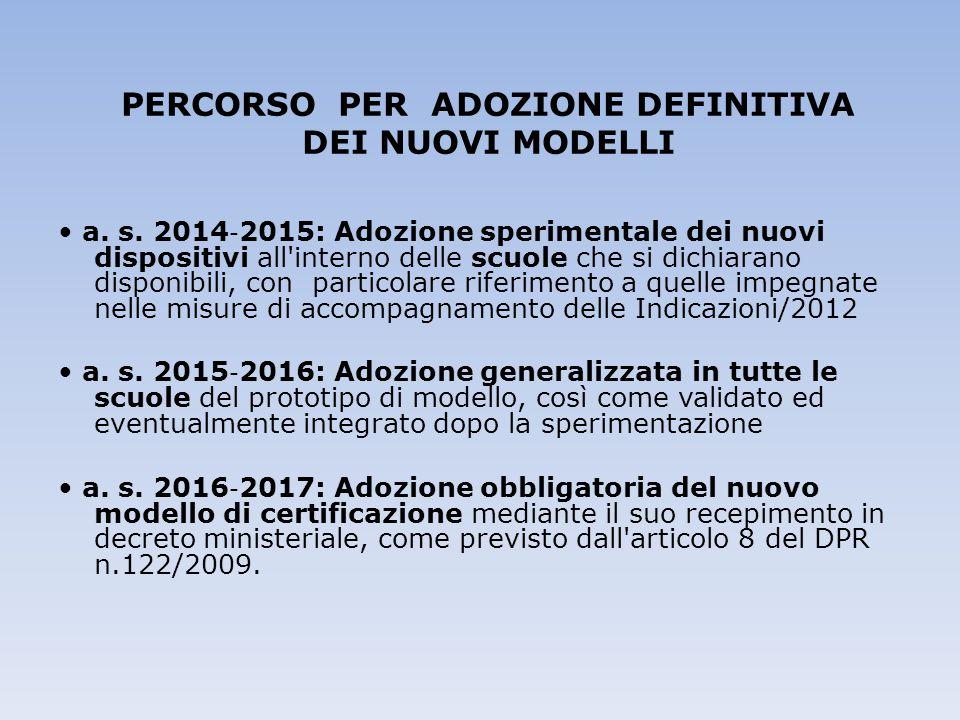PERCORSO PER ADOZIONE DEFINITIVA DEI NUOVI MODELLI a. s. 2014 ‐ 2015: Adozione sperimentale dei nuovi dispositivi all'interno delle scuole che si dich