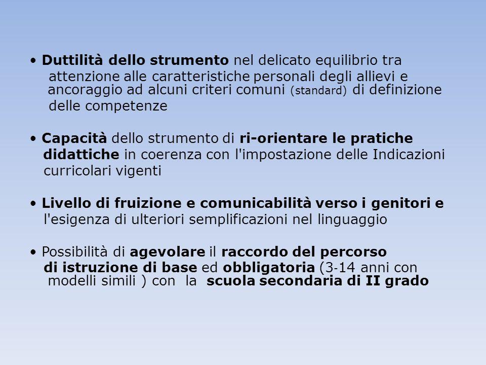 Duttilità dello strumento nel delicato equilibrio tra attenzione alle caratteristiche personali degli allievi e ancoraggio ad alcuni criteri comuni (s