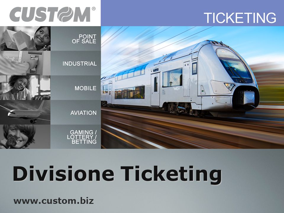 ® Divisione Ticketing www.custom.biz