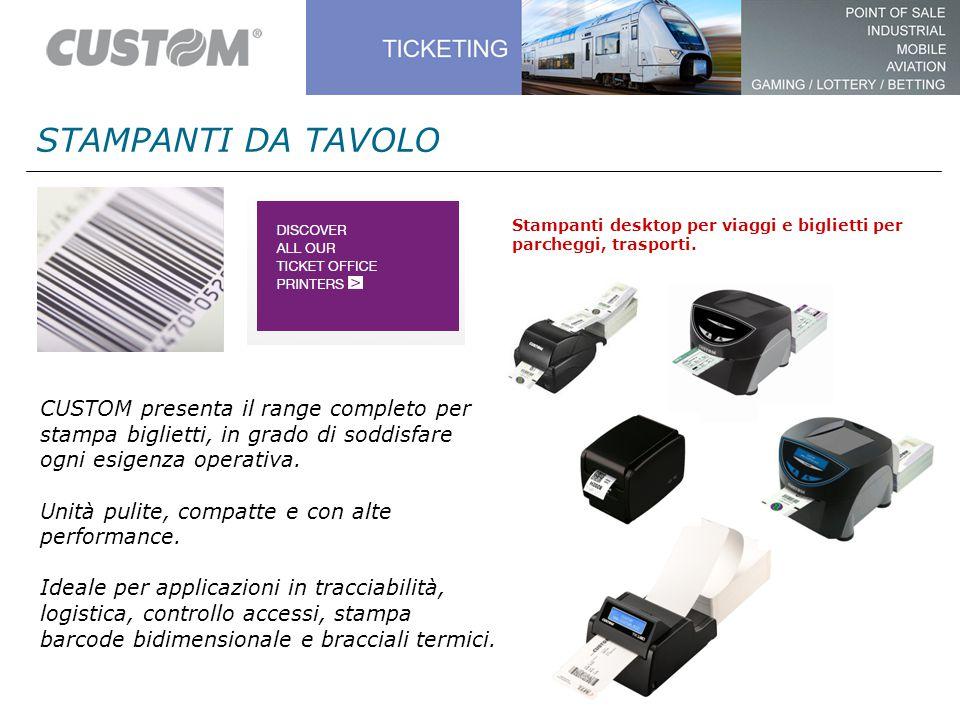 STAMPANTI DA TAVOLO Stampanti desktop per viaggi e biglietti per parcheggi, trasporti. CUSTOM presenta il range completo per stampa biglietti, in grad