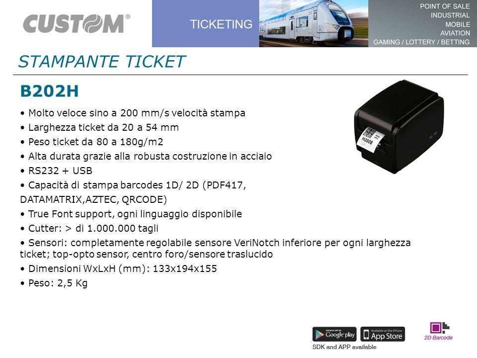 B202H STAMPANTE TICKET Molto veloce sino a 200 mm/s velocità stampa Larghezza ticket da 20 a 54 mm Peso ticket da 80 a 180g/m2 Alta durata grazie alla
