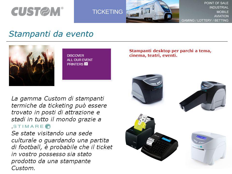Stampanti da evento Stampanti desktop per parchi a tema, cinema, teatri, eventi. La gamma Custom di stampanti termiche da ticketing può essere trovato